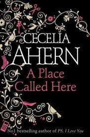 A Place Called Here by Cecilia Ahern book cover
