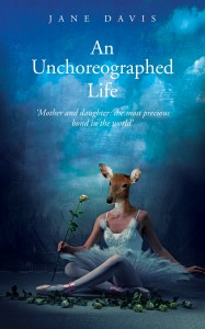 An Unchoreographed Life by Jane Davis